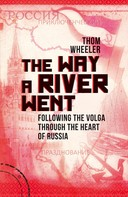 Thom Wheeler: The Way a River Went