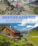 Mark Zahel: Alpentreks: Die schönsten Wanderungen von Hütte zu Hütte in den Ostalpen