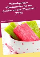 Vanessa Kleinert: Vitamingefüllte Muntermacher für den Sommer mit dem Thermomix TM5