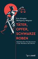 Eva Klingler: Täter, Opfer, schwarze Roben