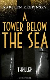 A Tower Below The Sea - Thriller
