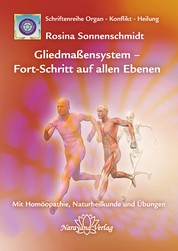 Gliedmaßensystem - Fort-Schritt auf allen Ebenen - Band 11: Schriftenreihe Organ - Konflikt - Heilung Mit Homöopathie, Naturheilkunde und Übungen