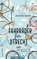 Jochen Baier: Fahrräder für Utrecht ★★★★★