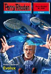 """Perry Rhodan 2450: Evolux - Perry Rhodan-Zyklus """"Negasphäre"""""""