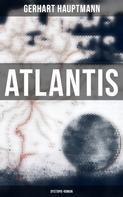 Gerhart Hauptmann: Atlantis (Dystopie-Roman)