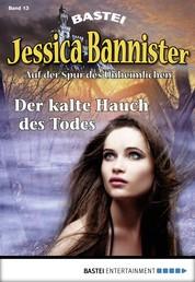Jessica Bannister - Folge 013 - Der kalte Hauch des Todes
