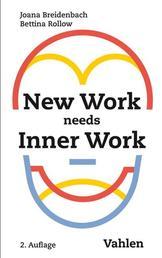 New Work needs Inner Work - Ein Handbuch für Unternehmen auf dem Weg zur Selbstorganisation