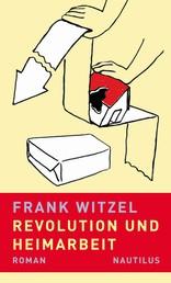 Revolution und Heimarbeit - Roman