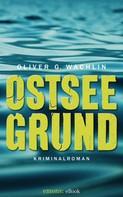 Oliver G Wachlin: Ostseegrund ★★★★