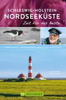 Christine Lendt: Bruckmann Reiseführer Schleswig-Holstein Nordseeküste: Zeit für das Beste