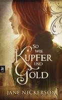 Jane Nickerson: So wie Kupfer und Gold ★★★★