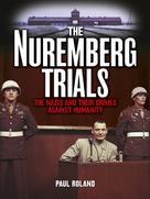 Paul Roland: The Nuremberg Trials