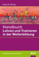 Klaus W. Döring: Handbuch Lehren und Trainieren in der Weiterbildung