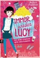 Robin Palmer: Immer wieder Lucy - Wie meine Schwester mein Leben ruinierte ★★★★