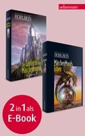 Wolfgang Hohlbein: Märchenmonds Erben / Die Zauberin von Märchenmond ★★★★★