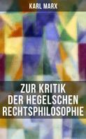 Karl Marx: Karl Marx: Zur Kritik der Hegelschen Rechtsphilosophie
