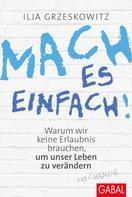 Ilja Grzeskowitz: Mach es einfach! ★★★★