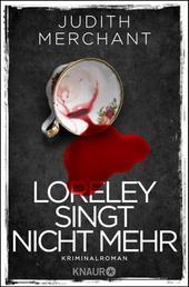 Loreley singt nicht mehr - Kriminalroman