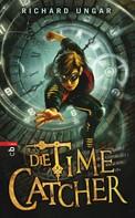 Richard Ungar: Die Time Catcher ★★★★★