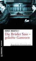 Horst (-ky) Bosetzky: Die Brüder Sass - Geliebte Ganoven ★★★★