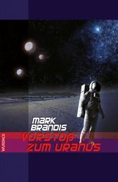 Mark Brandis - Vorstoß zum Uranus - Weltraumpartisanen