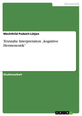 "Textnahe Interpretation ""kognitive Hermeneutik"""