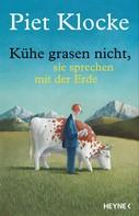 Piet Klocke: Kühe grasen nicht, sie sprechen mit der Erde ★★★