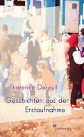 Ekaterine Doreulli: Geschichten aus der Erstaufnahme ★★★