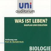 Was ist Leben? - Bauplan und Evolution - Vorlesung von Prof. Dr. Bertold Hock