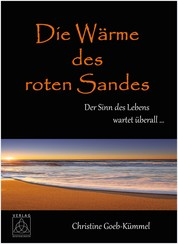 Die Wärme des roten Sandes - Der Sinn des Lebens wartet überall ...
