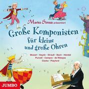 Große Komponisten für kleine und große Ohren