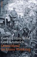 Gerhard Hirschfeld: Deutschland im Ersten Weltkrieg ★★★★★