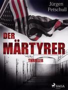 Jürgen Petschull: Der Märtyrer ★★★