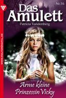 Patricia Vandenberg: Das Amulett 16 – Liebesroman ★★★★★