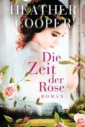 Die Zeit der Rose - Roman - Die Rose-Saga 1