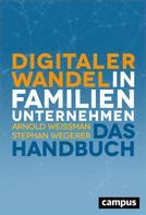 Arnold Weissman: Digitaler Wandel in Familienunternehmen