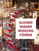 Thomas Trescher: Kleiner Wiener Museumsführer