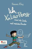 Hannes Klug: Ich, Xi Lao Peng und die Sache mit meinem Bruder ★★★★★