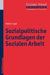 Sozialpolitische Grundlagen der Sozialen Arbeit
