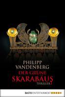 Philipp Vandenberg: Der grüne Skarabäus ★★★