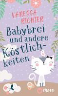 Vanessa Richter: Babybrei und andere Köstlichkeiten ★★★★★