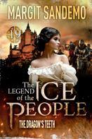 Margit Sandemo: The Ice People 19 - Dragon´s Teeth