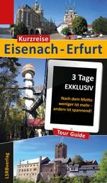 Kurzreise Eisenach-Erfurt - 3 Tage EXKLUSIV - Nach dem Motto weniger ist mehr - anders ist spannend!