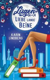 Lügen, Liebe, lange Beine - Liebesroman