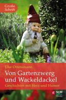 Elke Ottensmann: Von Gartenzwerg und Wackeldackel