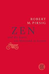 Zen und die Kunst, ein Motorrad zu warten - Roman