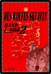 Des Wolfes Sklavin, Teil 1 und 2