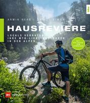 Hausreviere - Locals verraten ihre MTB-Lieblingstouren in den Alpen