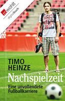 Timo Heinze: Nachspielzeit ★★★★★