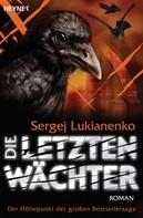 Sergej Lukianenko: Die letzten Wächter ★★★★★